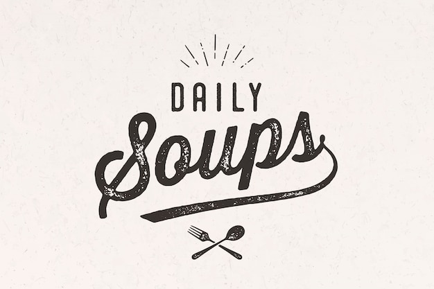 毎日のスープ、レタリング。壁の装飾、ポスター、看板、引用。