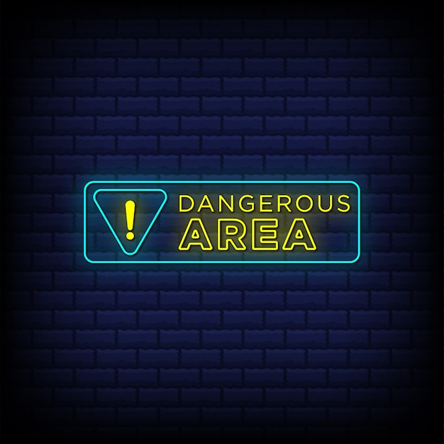 Dangerous area neon signs style text