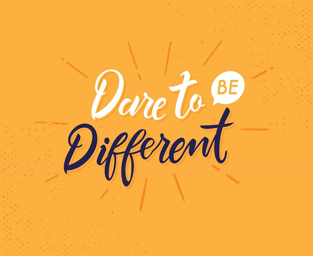 Dare to be different hand drawn lettering phrase