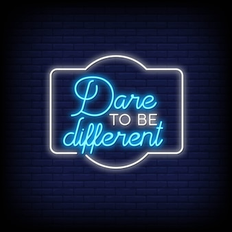 Dare to be different in neon signs style
