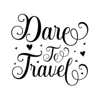 Dare to travel unique typography element premium vector design
