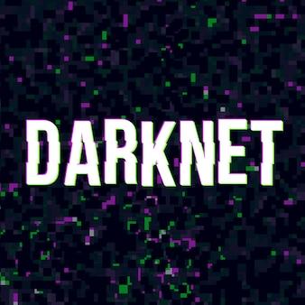 Darknet at glitched background.