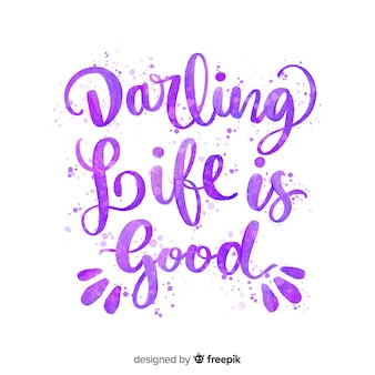 Darling life is good quote lettering