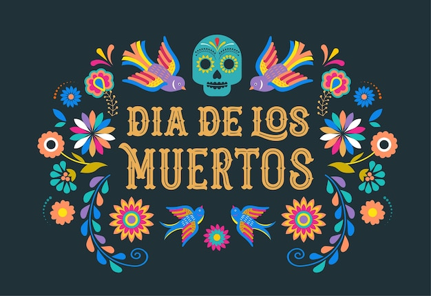 Day of the dead dia de los muertos card with colorful mexican flowers