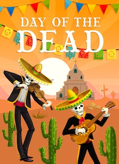Day of the dead mexican fiesta musician skeletons.  dead mariachi of dia de los muertos festival with sombrero hats, guitar and violin, cactuses, church, tombstones and papel picado flag garland