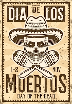 Day of the dead mexican holiday invitation poster in vintage   illustration for thematic party or event with skull in sombrero and maracas. layered, separate grunge texture and text