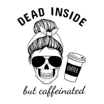 Dead inside but caffeinated halloween mom female skull with aviator glasses bandana
