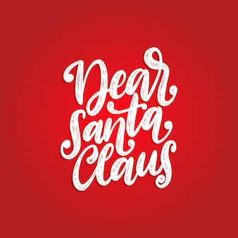 Dear santa claus, hand lettering on red background. vector christmas illustration. happy holidays greeting card, poster template.