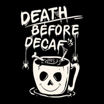Death before decaf coffee illustration