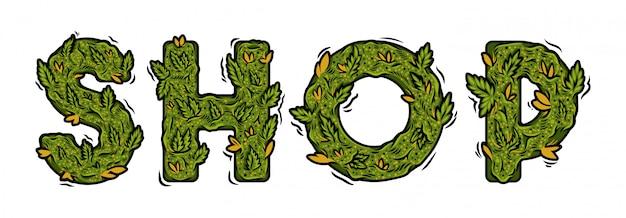 大麻麻の芽から作られた分離されたレタリングデザイン雑草碑文「ショップ」と装飾的な緑のマリファナフォント。印刷デザインの現代漫画イラストガンジャタイポグラフィ文字。