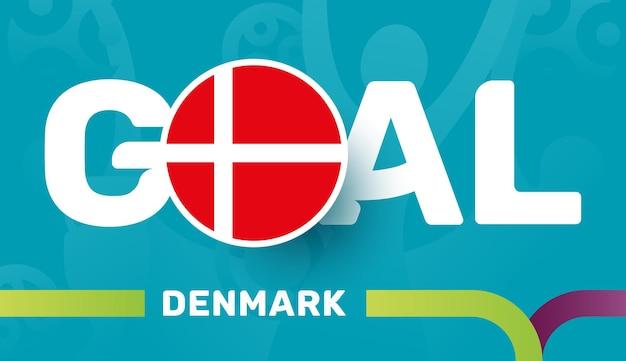 Denmark flag and slogan goal on european 2020 football background. soccer tournamet