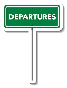 Departures road sign with pole on white background