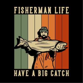 デザイン漁師の生活は大きな魚のヴィンテージイラストを運ぶ漁師との大きなキャッチを持っています