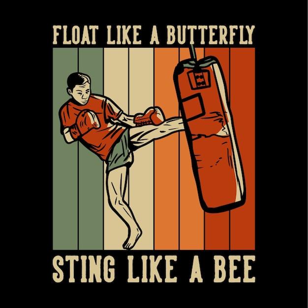 Дизайн поплавок, как укус бабочки, как пчела, с мужчиной, мастер боевых искусств, тайский бокс, пинающий винтажную иллюстрацию