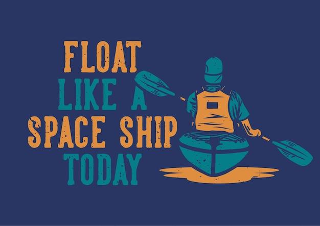 Дизайн плавает, как космический корабль, сегодня с человеком, гребающим на каяке, плоская иллюстрация
