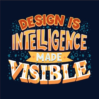 Design is intelligence famous lettering