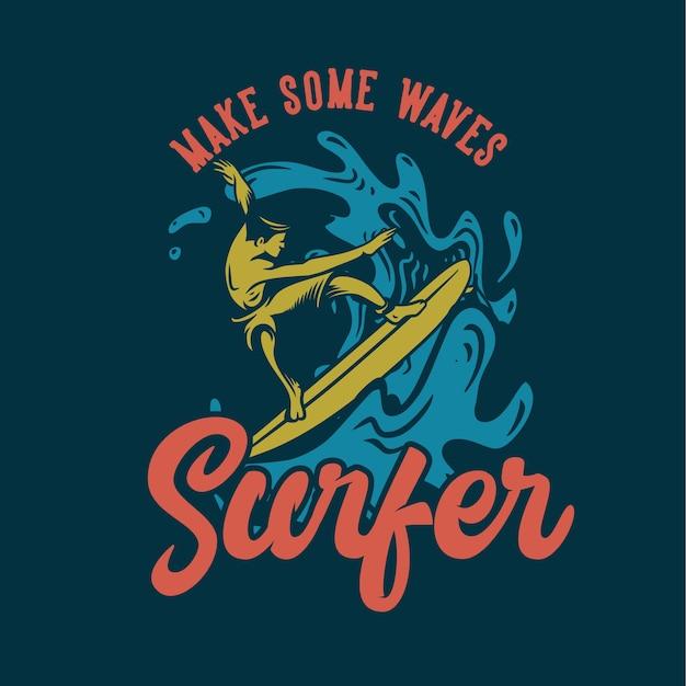 Design make some waves surfer with surfer man surf on the wave flat illustration