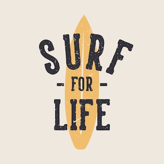 Design surf for life with surfing board background flat illustration