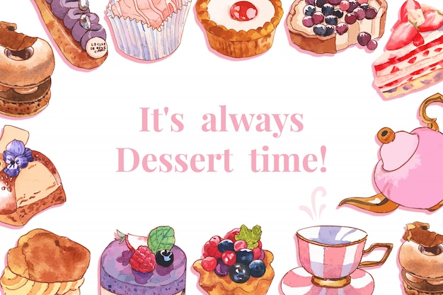 Dessert frame design with pie, cupcake, teapot watercolor illustration.