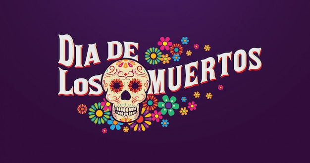 Dia de los muertos banner, sugar skull with typography and flowers