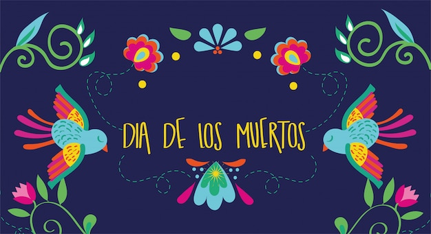 Dia de muertos card lettering with birds and flowers