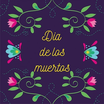Dia de muertos card lettering with flowers garden decoration