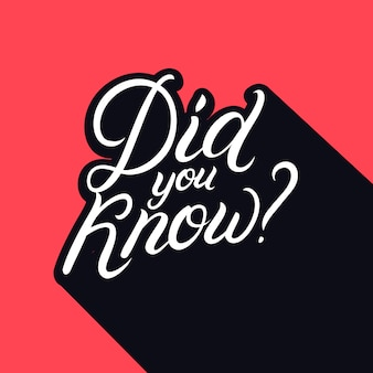 Did you know hand written lettering.