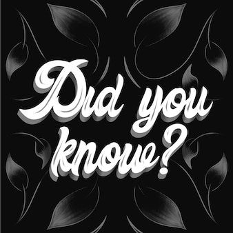 Did you know lettering