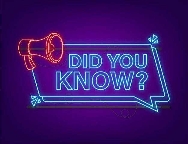 Did you know megaphone label. neon icon. vector stock illustration.