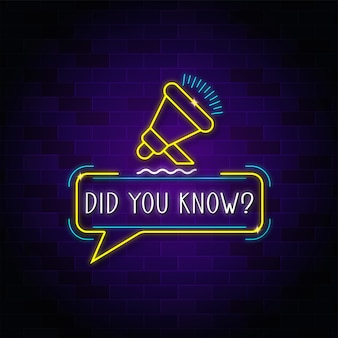 Did you know neon light sign