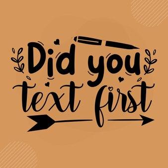 あなたは最初のプレミアム玄関マットタイポグラフィベクトルデザインにテキストを送信しましたか