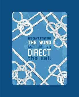 Different nautical sailor knots and ropes motivation illustration.