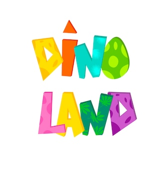Dino land cute hand lettering text. for kids t-shirts, dinosaur party, birthdays...