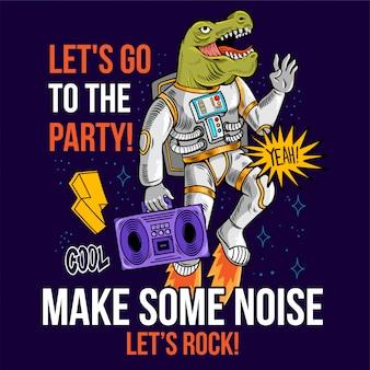 Гравюра классного чувака в специальном скафандре dino t-rex с бумбоксом между звездами планет галактик. пойдем на вечеринку! мультяшные комиксы, поп-арт для полиграфического дизайна, футболка, одежда, футболка для детей