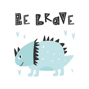 Динозавр с графическим слоганом, будь храбрым, смешные мультфильмы о динозаврах