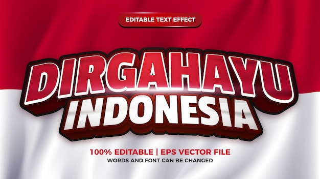 Dirgahayu indonesian 3d editable text effect for indonesia independence day on red and white flag 3d
