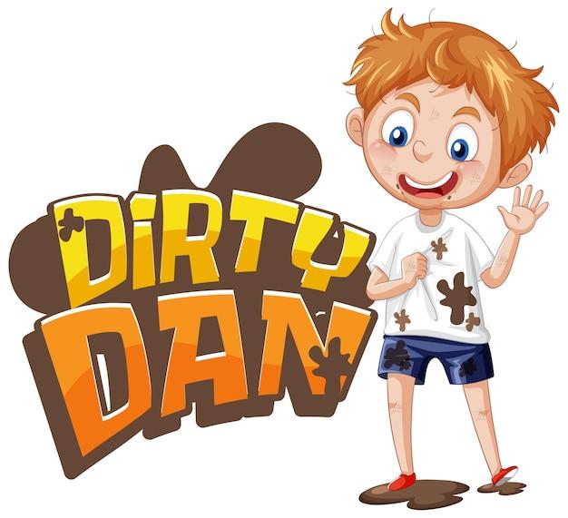 Дизайн текста логотипа dirty dan с грязным мальчиком