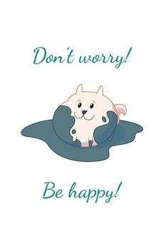 Dirty pomeranian puppy card dont worry be happy vector illustration in cute cartoon style