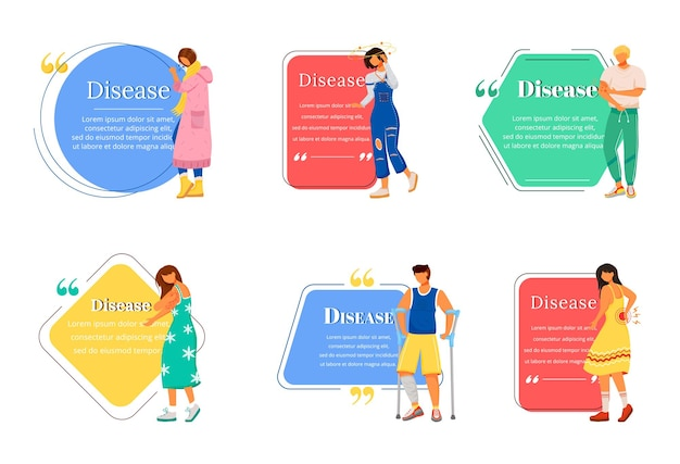 Disease flat color character quote set. sickness symptoms. illness treatment. woman and man with health problems. citation blank frame template. speech bubble. quotation empty text box design.