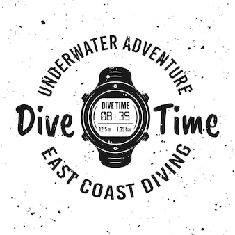 Dive time vector monochrome emblem, label, badge or logo on background with removable grunge textures