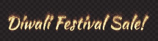 Фестиваль дивали распродажа ярких золотых мерцаний разброса частиц пламени светящийся текстовый баннер на прозрачном фоне шаблона
