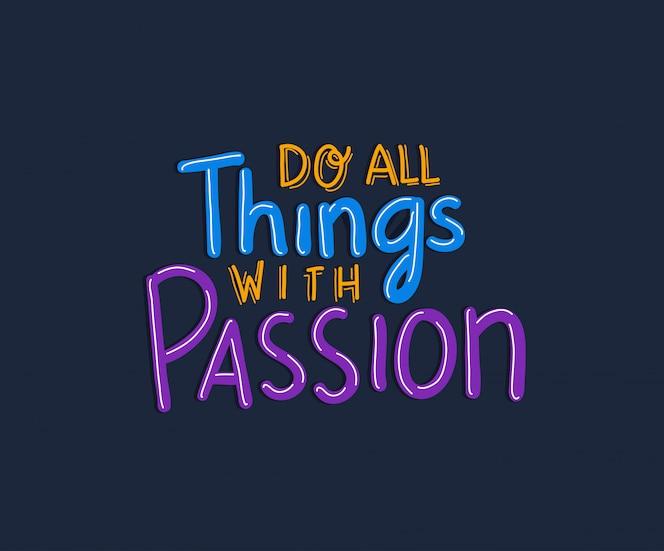 Делать все с надписью страсти