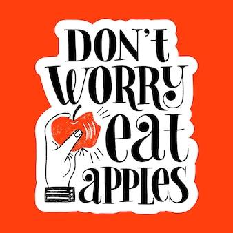 健康的なライフスタイルのためにリンゴを食べる心配しないでください手描きのレタリングの引用