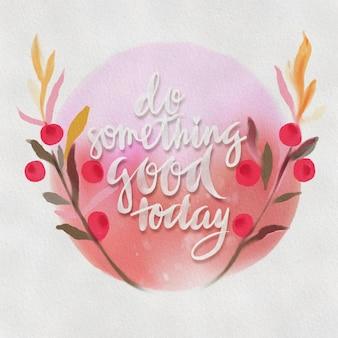오늘 좋은 일, 여름 꽃이있는 수채화 원형 꽃 화환과 텍스트 중앙 흰색 복사 공간을하십시오. 손으로 그린 꽃 화 환입니다.