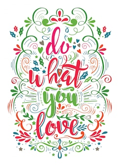 Do what you love. Motivation Quote