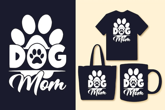 Dog mom typography design for tshirt and merchandise