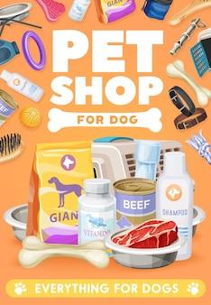 Уход за собаками, игрушки и еда плакат. вектор зоопарк рынок товаров для домашних животных. кормовой пакет, витамины и консервы. свежее мясо в миске, кость, расческа, шампунь и переноска с воротником, рекламная карточка магазина