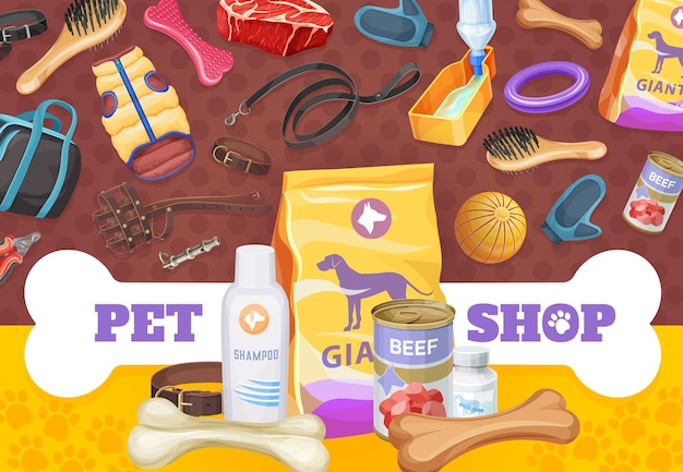 Dog pet care, toys and food poster, vector ad promo goods for animals. zoo shop dry feed pack and beef in tin can, collar, bones and snack with clothes and ball. leash, drinking bowl and claw clippers
