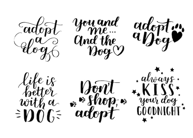 Dog phrase black and white poster. inspirational quotes about dogs. hand written phrases about dog adoption. adopt a dog. saying about dogs.