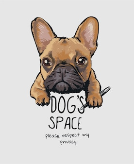 Dogs space slogan with cartoon dog holding pen illustration